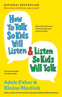 How to Talk So Kids Will Listen & Listen So Kids Will Talk By Faber, Adele/ Mazlish, Elaine