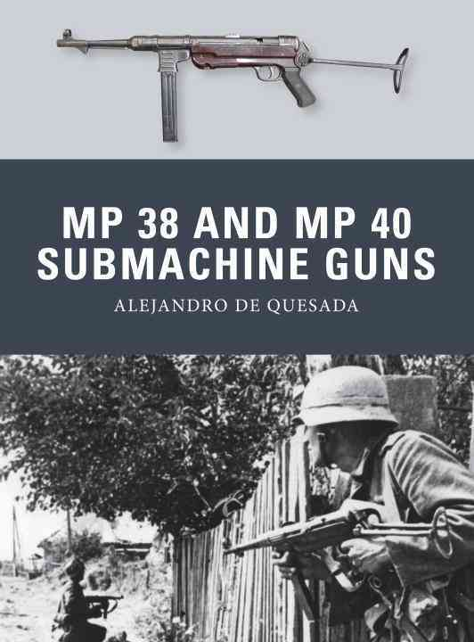 MP 38 and MP 40 Submachine Guns By Quesada, Alejandro